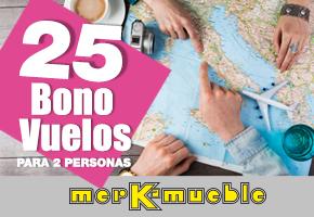 25 BONO-VUELOS PARA 2 CON MERKAMUEBLE