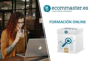 ACTUALÍZATE CON LA FORMACIÓN ONLINE ECOMMASTER
